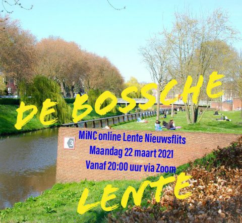 Maandag 22 maart 2021: MiNC online nieuwsflits – de Bossche Lente